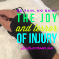 No pain, No gain? The Joy and Terror of Injury